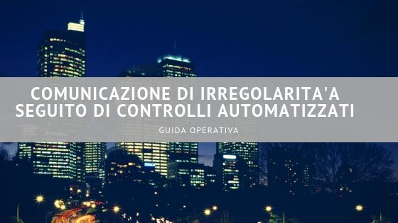 Comunicazione di irregolarità a seguito di controlli automatizzati - guida operativa