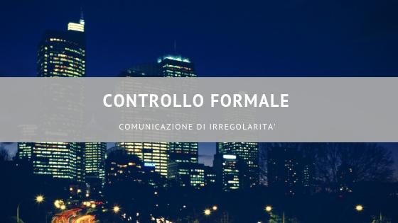 Controllo formale - comunicazione di irregolarità