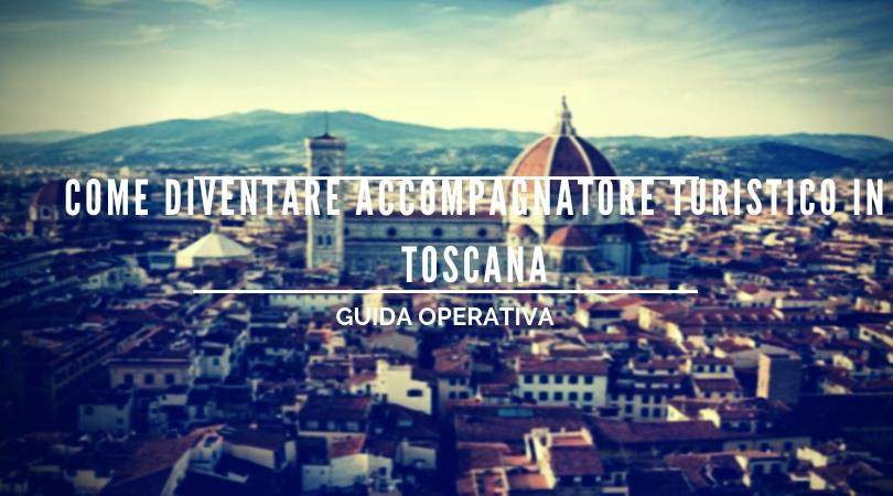 Come diventare accompagnatore turistico in Toscana