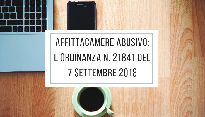 Affittacamere abusivo: l'ordinanza 21841 del 7 settembre 2018
