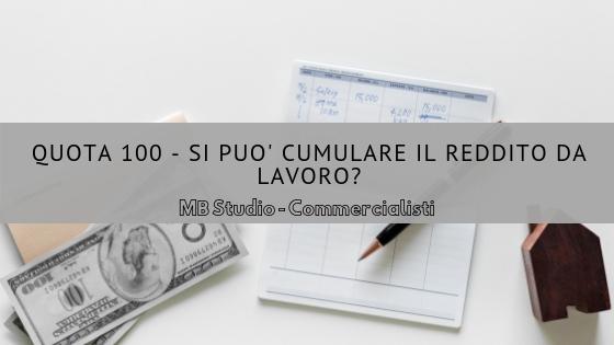 Quota 100: si può cumulare il reddito da lavoro?