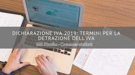 Dichiarazione Iva 2019: termini per la detrazione dell'iva