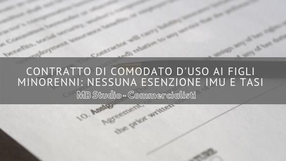 Contratto di comodato d'uso ai figli minorenni: nessuna esenzione Imu e Tasi